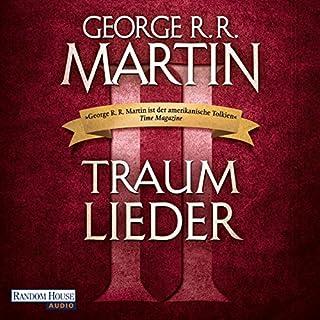 Traumlieder 2                   Autor:                                                                                                                                 George R. R. Martin                               Sprecher:                                                                                                                                 Reinhard Kuhnert                      Spieldauer: 19 Std. und 24 Min.     54 Bewertungen     Gesamt 4,4