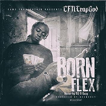 Born to Flex
