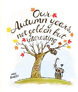 Our Autumn Years: Not golden but interesting: Cartoons from the front lines of the battle against aging