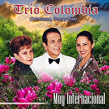 Carmenza, Tony y Pilar Muy Internacional
