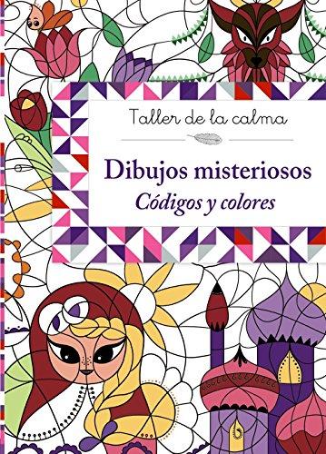 Taller de la calma. Dibujos misteriosos. Códigos y colores (Castellano - A Partir De 6 Años - Libros Didácticos - Taller De La Calma)