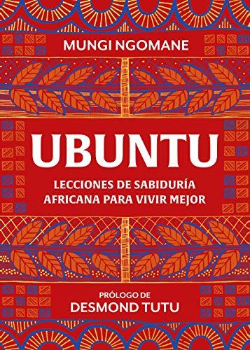 Ubuntu. Lecciones de sabiduría africana para vivir mejor (Spanish Edition)
