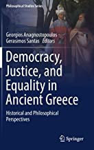 Democracy, Justice, and Equality in Ancient Greece: Historical and Philosophical Perspectives (Philosophical Studies Series)