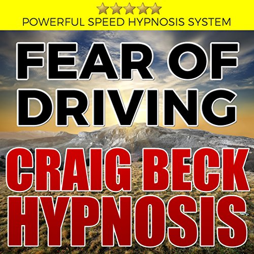 Fear of Driving: Craig Beck Hypnosis audiobook cover art