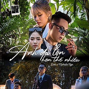 Anh Đã Lớn Hơn Thế Nhiều (feat. Michelle Ngn)
