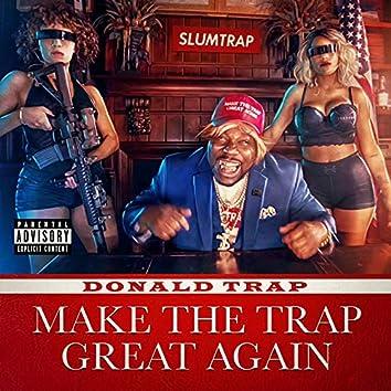 """Donald Trap"" Make the Trap Great Again"