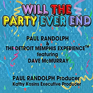 Will the Party Ever End (feat. Dave McMurray)