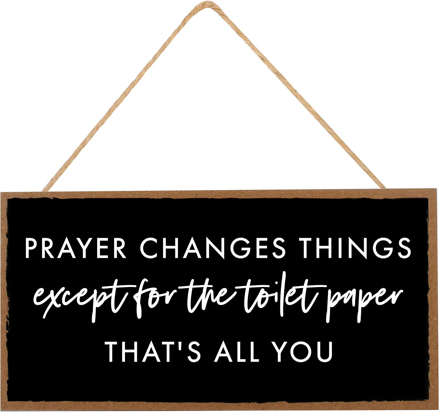 Funny Christian Bathroom Decor Sign - Prayer Changes Things Except for the Toilet Paper - Farmhouse Home Prayer Religious Bible Verses, Wooden Art for Half Bathroom - 10