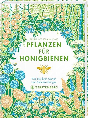 Pflanzen für Honigbienen: Wie Sie Ihren Garten zum Summen bringen
