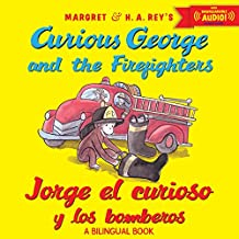 Jorge el curioso y los bomberos/Curious George and the Firefighters (bilingual ed.) w/downloadable audio (Spanish and English Edition)
