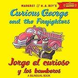 Jorge el curioso y los bomberos - Bilingual edition (Curious George)