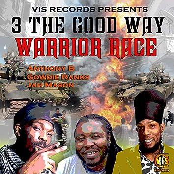 3 the Good Way (Warrior Race)