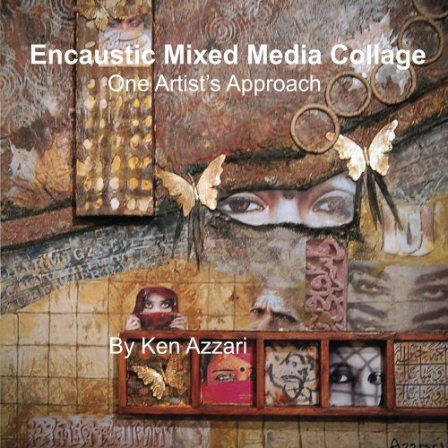 Encaustic Mixed Media Collage: One Artist's Approach (English Edition)