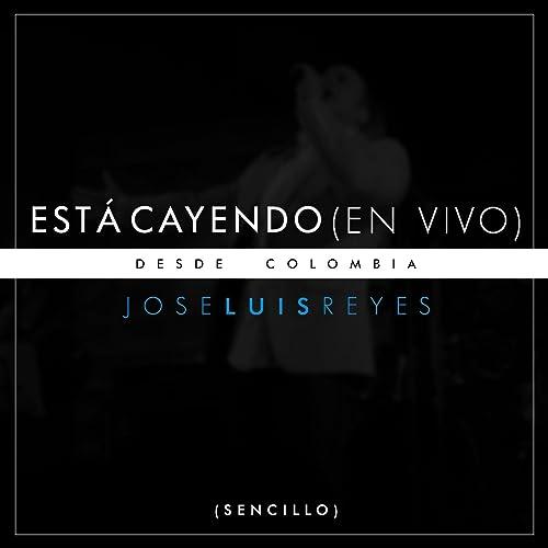 Amazon.com: Está Cayendo (En Vivo Desde Colombia): Jose Luis ...