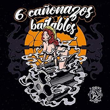 6 Cañonazos Bailables
