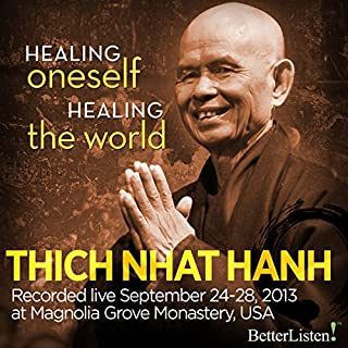 Healing Oneself Healing the World                   By:                                                                                                                                 Thich Nhat Hanh                               Narrated by:                                                                                                                                 Thich Nhat Hanh                      Length: 11 hrs and 6 mins     2 ratings     Overall 5.0