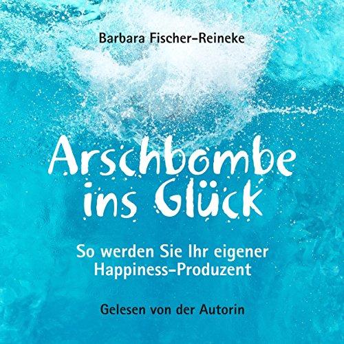 Arschbombe ins Glück Titelbild