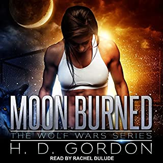 Moon Burned     The Wolf Wars Series, Book 1              By:                                                                                                                                 H. D. Gordon                               Narrated by:                                                                                                                                 Rachel Dulude                      Length: 7 hrs and 53 mins     2 ratings     Overall 5.0