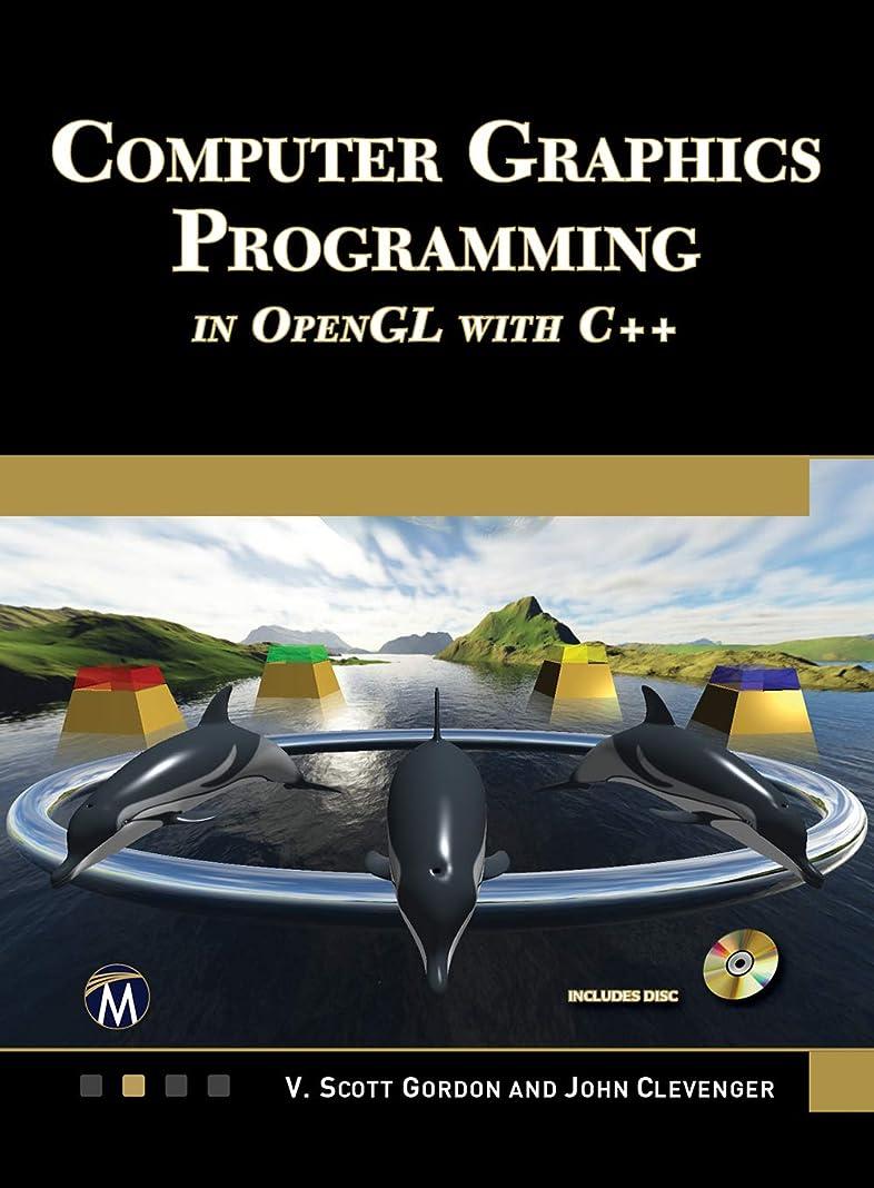 脱獄移動する弾薬COMPUTER GRAPHICS  PROGRAMMING  IN OPENGL WITH C++ (English Edition)