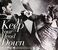 Keep Your Head Down by TOHOSHINKI (2011-02-08)
