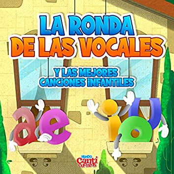 La Ronda de las Vocales y las Mejores Canciones Infantiles