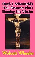 "Hugh J. Schonfield's ""The Passover Plot"": Blaming the Victim"