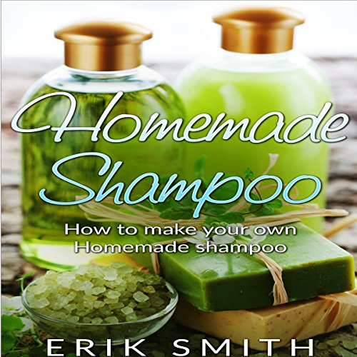 Couverture de Homemade Shampoo: A Beginner's Guide to Making Homemade Shampoo