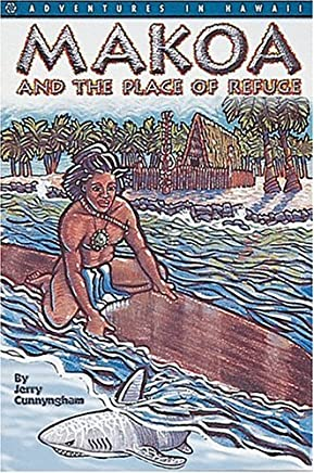 Makoa and the Place of Refuge by Jerry Cunnyngham (1997-06-01)