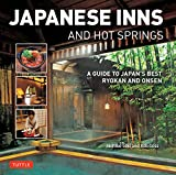 Japanese Inns and Hot Springs: A Guide to Japan's Best Ryokan & Onsen (English Edition)