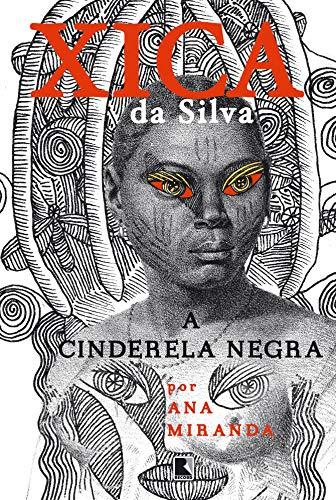Xica da Silva: A Cinderela negra: A Cinderela negra