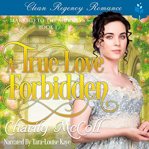 A True Love Forbidden Audiobook By Charity McColl cover art