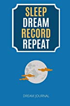 Sleep Dream Record Repeat Dream Journal: Elegant Interactive Notebook For Keeping Track And Recording Your Dreams And Subc...