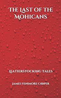 The Last of the Mohicans: Leatherstocking Tales