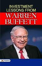 Investment Lessons from Warren Buffett (Warren Buffett Investment Strategy Book)