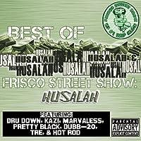 Best Of Frisco Street Show - Husalah by Husalah (2011-02-15)