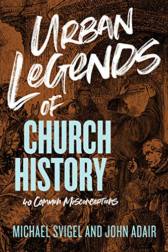 Compare Textbook Prices for Urban Legends of Church History: 40 Common Misconceptions  ISBN 9781433649837 by Adair, John,Svigel, Michael