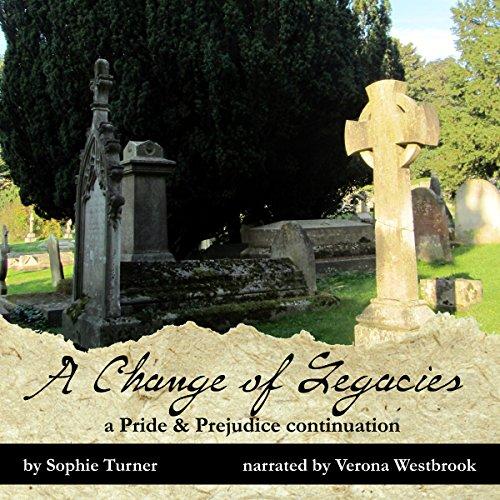 A Change of Legacies: A Pride & Prejudice Continuation: Constant Love, Book 2