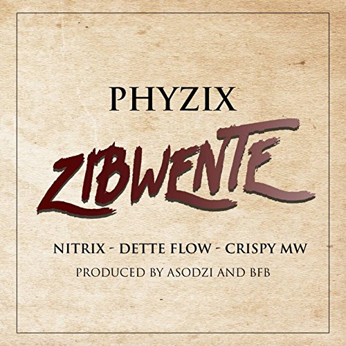 Zibwente (feat. Dette Flow, Crispy Mw, Nitrix)
