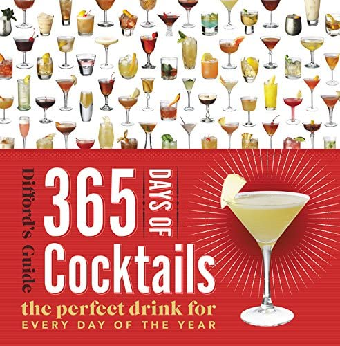 365 Days of Cocktails The Perfect Drink for Every Day of the Year Difford s Guide product image