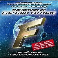 Die Rückkehr von Captain Future (Captain Future: The Return of Captain Future 1) Hörbuch