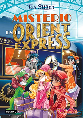 Misterio en el Orient Express: Tea Stilton 13