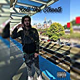 Roll the Streets (feat. NaySpazzed) [Explicit]