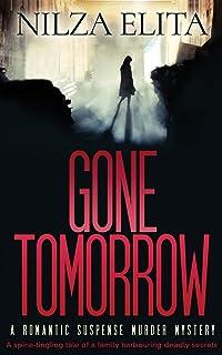 Gone Tomorrow: A Romantic Suspense Murder Mystery
