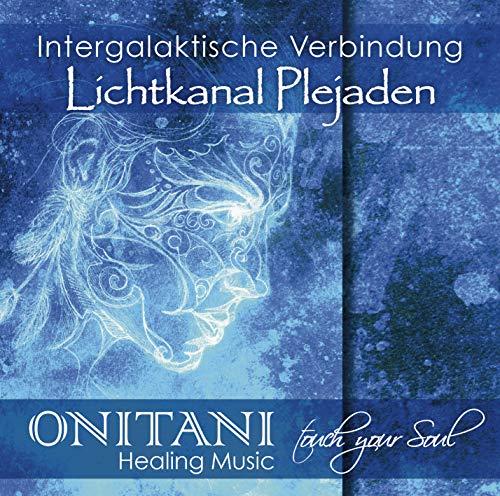 Intergalaktische Verbindung. Lichtkanal Plejaden: Gechannelte Seelen-Musik zur Wiederanbindung an unsere kosmische Familie