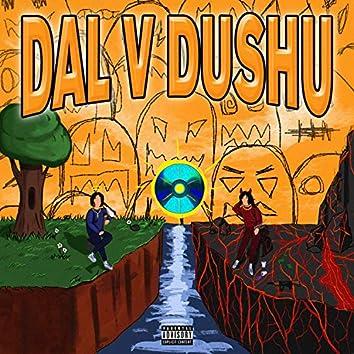 DAL V DUSHU