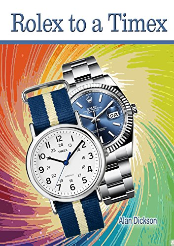 Rolex to a Timex (English Edition)