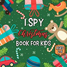 I Spy Christmas Book for Kids Ages 2-5: A Fun Interactive Xmas Guessing Game For Toddler and Preschool, Coloring Activity ...