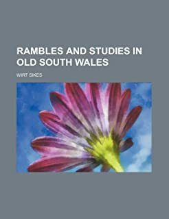 Rambles and Studies in Old South Wales