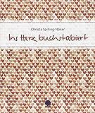 Ins Herz buchstabiert - Christa Spilling-Nöker