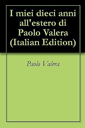I miei dieci anni allestero di Paolo Valera